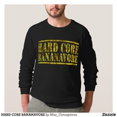 HARD CORE BANANAVORE SWEATSHIRT - Outdoor Activity Long-Sleeve Sweatshirts By Talented Fashion & Graphic Designers - #sweatshirts #hoodies #mensfashion #apparel #shopping #bargain #sale #outfit #stylish #cool #graphicdesign #trendy #fashion #design #fashiondesign #designer #fashiondesigner #style
