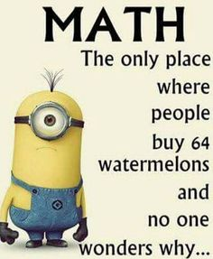 Laugh at 15 really funny math jokes. We did our best to bring you only the best jokes. The Minions Pictures you love and Amazing Minions & funny minion pics . Read Minion Funny Memes Dump – LOL WHY Funny Math Jokes, Funny Minion Memes, Math Humor, 9gag Funny, Crazy Funny Memes, Really Funny Memes, Funny Laugh, Funny Facts, Minions Quotes