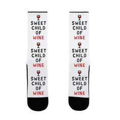 Sweet Child Of Wine - Show off your love of wine with these hilarious, song parody, party girl socks! Let the know how much you love a good pinot or cabernet with this funny design!