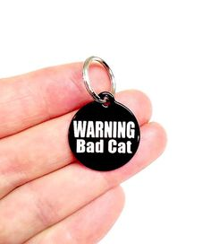 """WARNING Bad Cat"" I need this for Butts."