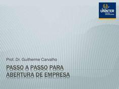 Passo a passo para abertura de empresa by Guilherme Carvalho via slideshare