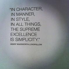 In all things the supreme excellence is #Simplicity #quoteoftheday #dressforsuccess