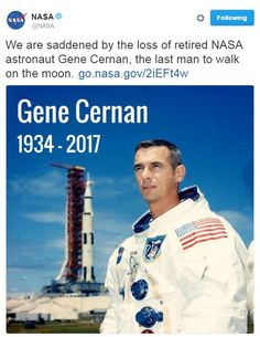 'We are saddened by the loss of retired NASA astronaut Gene Cernan, the last man to walk on the moon,' said NASA in a statement Astronauts In Space, Nasa Astronauts, Eugene Cernan, Apollo Space Program, Apollo Missions, Nasa History, Last Man, Space And Astronomy, Astronomy