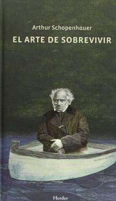 El arte de sobrevivir / Arthur Schopenhauer