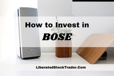 Bose Stock: 3 Ways to Invest In Digital Audio Perfection | Liberated Stock Trader - Learn Stock Market Investing Learn Stock Market, Stock Market Investing, Investing In Stocks, Stock Trader, Initial Public Offering, Digital Audio, Bose