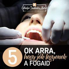 1. JAVUL AZ EMÉSZTÉS: ha jók a fogaink, jobban meg tudjuk rágni az ételeket. 2. SZEBB LÁTVÁNY: magabiztosságot kölcsönöz a szép mosoly. 3. KELLEMES LEHELET: a rossz fogak kellemetlen szájszagot okozhatnak. 4. FÁJDALOM elkerülése: a lyukas, sérült fogak fájdalmassá válhatnak. 5. BESZÉD érthetősége: az elmozdult, kihullot fogak miatt nehezebbé válhat a beszéd, beszédhibák léphetnek fel. Az egészség legyen veled!