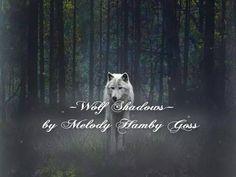 ~Wolf Shadows~