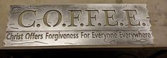 COFFEE Christ Offers Forgiveness For Everyone Everywhere I want this most of all for my kitchen I Love Coffee, My Coffee, Coffee Shop, Coffee Lovers, Coffee Talk, Morning Coffee, Funny Coffee, Coffe Bar, Coffee Cups