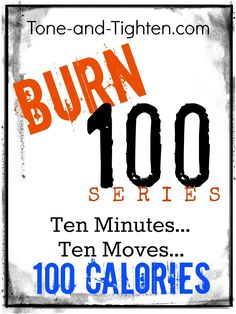 The Burn 100 Series: Burn 100 calories in 10 minutes! Tone-and-Tighten.com #fitness #workout #athomeworkout