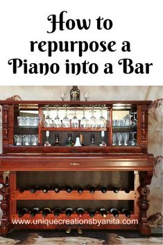 How to repurpose a Piano into a Bar