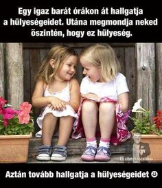 Mosolysziget fényképe. Bff Quotes, Qoutes, Motivational Quotes, Words For Girlfriend, Geek Humor, Bff Pictures, Best Friends Forever, Cool Words, Besties
