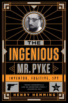 The Ingenious Mr. Pyke: Inventor, Fugitive, Spy Hardcover - May 2015 by Henry Hemming Social Science, Nonfiction Books, So Little Time, World War Ii, Spy, Good Books, Special Forces, Winston Churchill, Literatura