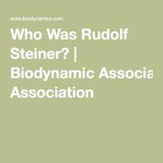 Who Was Rudolf Steiner? | Biodynamic Association