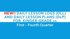 NEW! 2017 Daily Lesson Logs (DLL) and Daily Lesson Plans (DLP) for Kinder to SHS, 1st-4th Quarter   DEPED TAMBAYAN PH Daily Lesson Plan, Free Lesson Plans, Grade 1, Logs, Ph, How To Plan, Bulletin Board, Printables, Kids