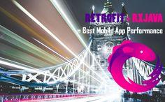 Utilizing Retrofit with #RxJava to enhance #mobileapp performance