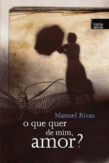 O Que Quer de Mim Amor? - Manoel Rivas