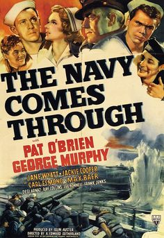 The Navy Comes Through (1942) Stars: Pat O'Brien, George Murphy, Jane Wyatt, Jackie Cooper, Carl Esmond, Max Baer, Desi Arnaz, Ray Collins ~  Director: A. Edward Sutherland (Nominated for an  Oscar for Best Effects, Special Effects,1943 )