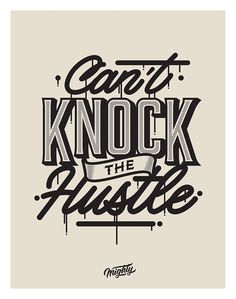 'Can't Knock The Hustle - Typography' Poster by Made by Mighty Typography Quotes, Typography Letters, Typography Poster, Typography Design, Typographie Inspiration, Word Design, Type Design, Graffiti Lettering, Design Quotes