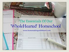 Come and read how we are implementing a 'wholehearted' approach to our homeschooling (part 1 of a 5-day series) homemakingwithheart.com