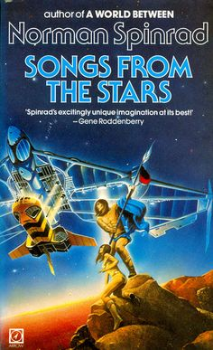 Norman Spinrad, Songs From The Stars    #NormanSpinrad  #SciFi