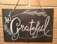 Handmade/Handwritten+Be+Grateful+Chalkboard+Sign+by+SignsForHope