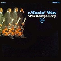 Wes Montgomery - 1964 - Movin' Wes (Verve)