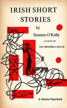 Irish Short Stories, Seamus O'Kelly, Mercier Press (1969). Cover design: uncredited