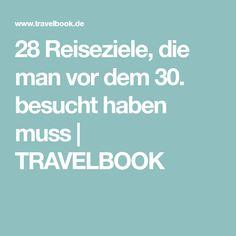 28 Reiseziele, die man vor dem 30. besucht haben muss | TRAVELBOOK