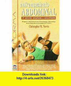 Entrenamiento Abdominal (9788479023966) Christopher Norris , ISBN-10: 8479023961  , ISBN-13: 978-8479023966 ,  , tutorials , pdf , ebook , torrent , downloads , rapidshare , filesonic , hotfile , megaupload , fileserve