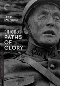 Paths of Glory (1957) Directed by Stanley Kubrick.  Staring Kirk Douglas, Ralph Meeker, and Adolphe Menjou.