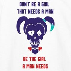 Harley Quinn Quote Be a girl
