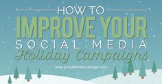 Social Media Examiner shares How to Improve Your Social Media Holiday Campaigns
