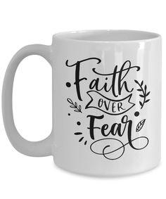 Faith over Fear inspirational mug