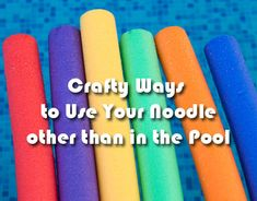 Crafty Uses for Pool Noodles | Tween Craft Ideas for Mom and Daughter