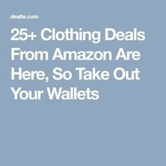 25+ Clothing Deals From Amazon Are Here, So Take Out Your Wallets