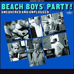 The Beach Boys : Beach Boys' Party! Uncovered & Unplugged