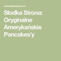 Słodka Strona: Oryginalne Amerykańskie Pancakes'y