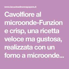 Cavolfiore al microonde-Funzione crisp, una ricetta veloce ma gustosa, realizzata con un forno a microonde whirlpool