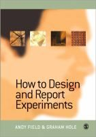How to design and report experiments / Andy Field.