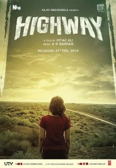 Free to watch Full Movie: Highway: Hindi bollywood movie 2014