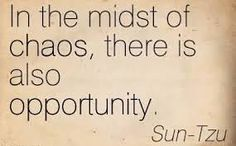 In the midst of chaos, there is also opportunity. ~ Sun-Tzu In the midst of chaos, there is also opportunity. Chaos Quotes, Wisdom Quotes, Quotes To Live By, Alexander The Great Quotes, Peace Love And Understanding, Sun Tzu, Historical Quotes, Day Trading, Reality Check