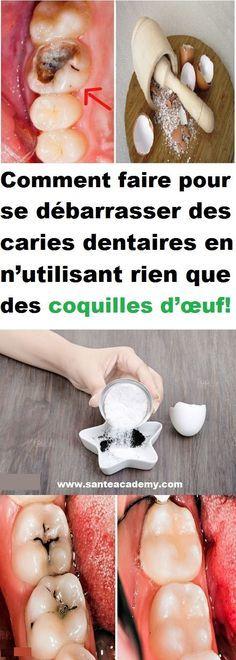 Comment faire pour se débarrasser des caries dentaires en n'utilisant rien que des coquilles d'œuf!