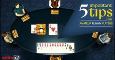 5 Important Tips for Amateur Rummy Players