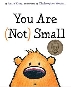 """You Are (Not) Small"" by Anna Kang, illus. by Christopher Weyant - Two fuzzy creatures can't agree on who is small and who is big, until a couple of surprise guests show up, settling it once and for all! Winner of the 2015 Theodor Seuss Geisel award! Best Books Of 2014, New Books, Good Books, Best Children Books, Childrens Books, Books For Beginning Readers, Notice And Note, Theodor Seuss Geisel, Award Winning Books"
