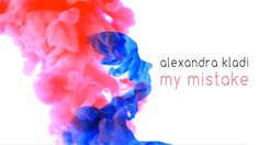 "Alexandra Kladi: ""My Mistake"" - My New Music Video!"
