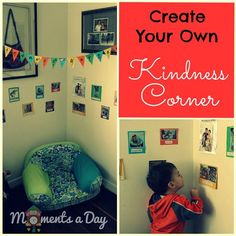 Teach children what it means to be kind by creating a Kindness Corner.