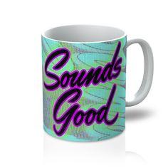 Calpernia Graphic Mug - Sounds Good (All Over Print)