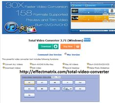 Video Converter - Total Video Converter is a piece of extremely powerful and full-featured converter software that supports almost all video and audio  formats. The software is designed by effectmatrix.com to convert video for your mobile video player as 3gp, mp4, PSP, PS3, iPod, iPhone etc and also VCD or DVD player, XBOX360.