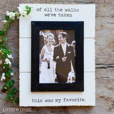 Of all the Walks shabby white wood wedding frame