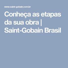 Conheça as etapas da sua obra | Saint-Gobain Brasil